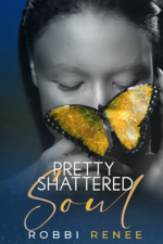 Pretty Shattered Soul available in all digital platforms and paperback.  https://lovenotesbyrobbirenee.com/pretty-shattered-soul/